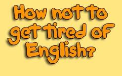 как не уставать от английского