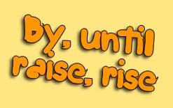 разница между by until raise rise