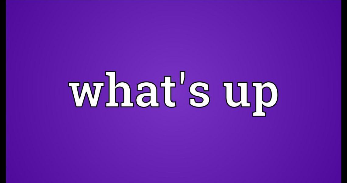Как перевести What's up на русский язык
