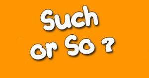 """such-300x157 """"Such"""" и """"So"""". Употребляй их правильно"""