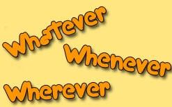 whatever-wherever-whenever-перевод Сочетания whenever, wherever и whatever