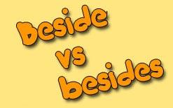 -beside-и-besides Beside VS besides