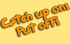 "-catch-up-on-и-put-off Фразы ""Put off"" и ""Catch up on""!"
