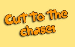"cut-to-the-chase Значение фразы ""Cut to the chase!"""