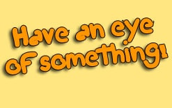 have-an-eye-of-something Have an eye of something Еще одно отличное выражение