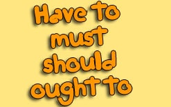 -have-to-must-should-ought-to Модальные глаголы Necessity: have to, must, need to, should, ought to.